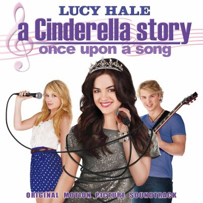 A Cinderella Story Once Upon  A Cinderella Story Once Upon A Song Soundtrack