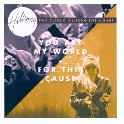 You Are My World/For This Cause - Hillsong Live | Songs, Reviews, Credits, Awards | AllMusic