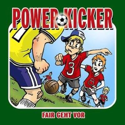 Power Kicker: Fair Geht Vor