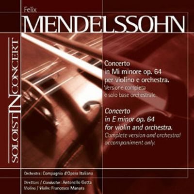 Mendelssohn: Violin Concerto (Complete version and orchestral accompaniment only)