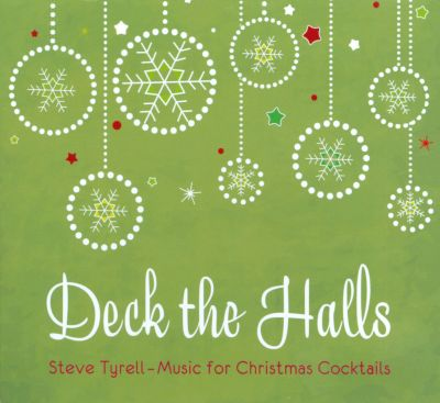 Deck the Halls: Music For Christmas Cocktails - Steve Tyrell   Songs, Reviews, Credits, Awards ...
