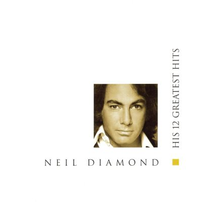 His 12 greatest hits neil diamond songs reviews credits