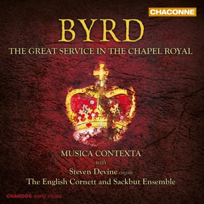 Byrd: The Great Service in the Chapel Royal