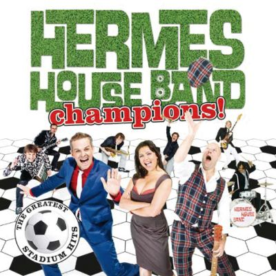Champions the greatest stadium hits hermes house band for House music greatest hits