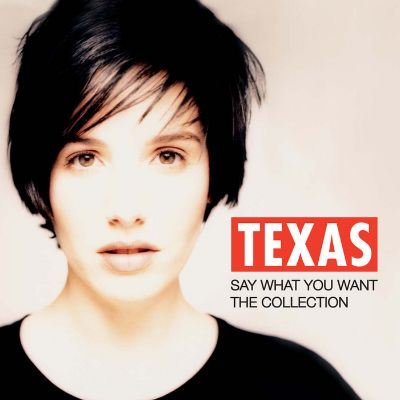 Say What You Want: The Collection - Texas | Songs, Reviews