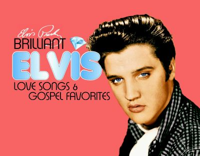 Brilliant Elvis: Love ...