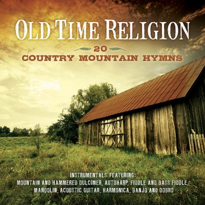 Old time religion 20 country mountain hymns various artists songs