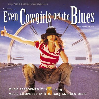 Even Cowgirls Get The Blues K D Lang Songs Reviews
