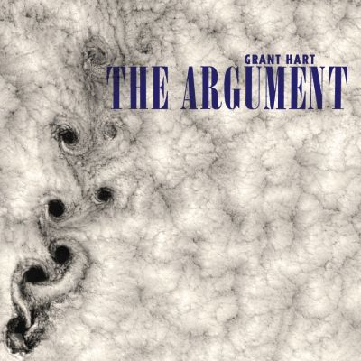 "GRANT HART ""The Argument"" (2013)"