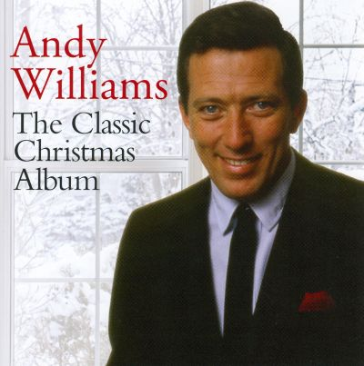 The Classic Christmas Album - Andy Williams | Songs, Reviews, Credits, Awards | AllMusic