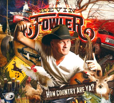 How country are ya? / Kevin Fowler.