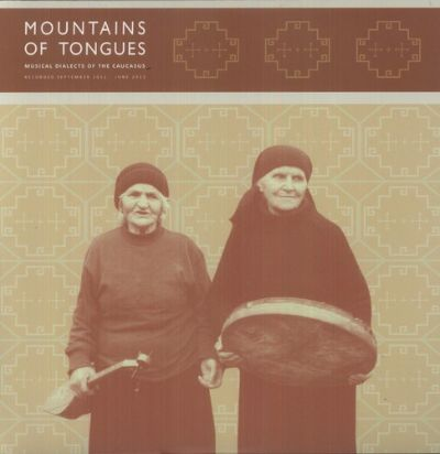 Mountains of Tongues: Musical Dialects from the Caucasus