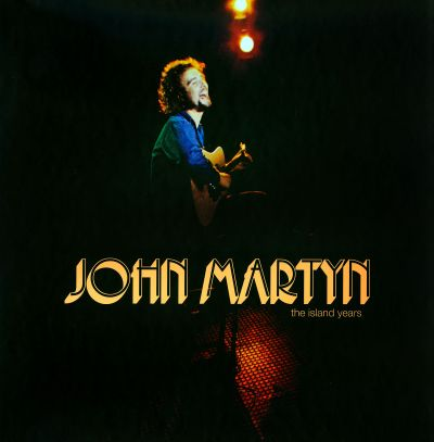 The Island Years - John Martyn | Songs, Reviews, Credits ...