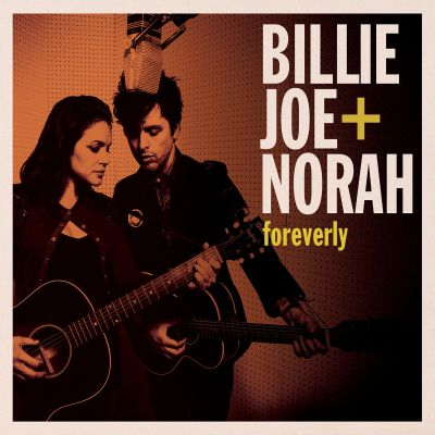 Foreverly / Billie Joe + Norah.