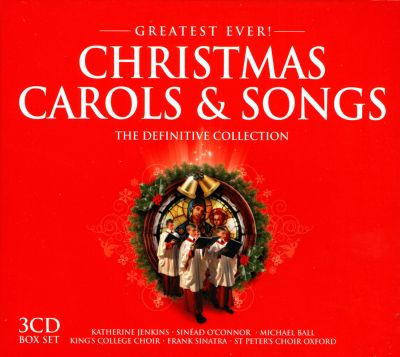 Greatest Ever!: Christmas Carols & Songs: The Definitive Collection - Various Artists | Songs ...