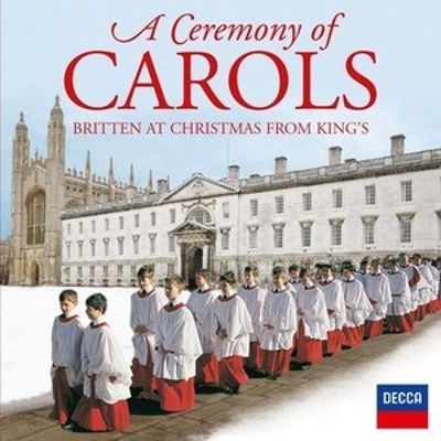 A Ceremony of Carols: Britten at Christmas from King's