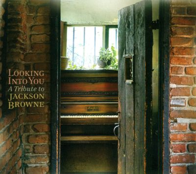 Looking into you : a tribute to Jackson Browne.