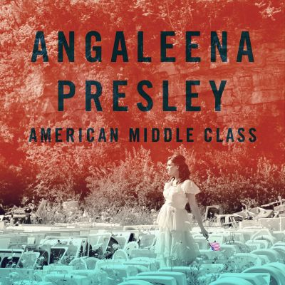 American middle class / Angaleena Presley.