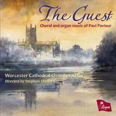 The  Guest: Choral and Organ Music of Paul Paviour
