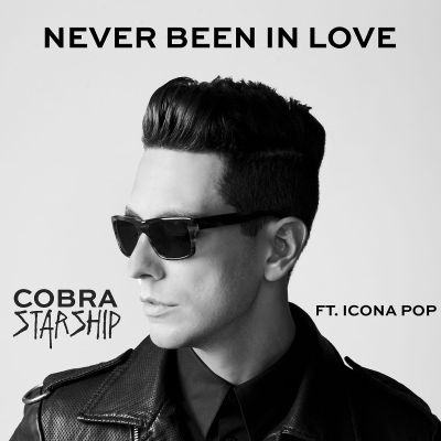 Never Been in Love Cobra Starship Never Been in Love