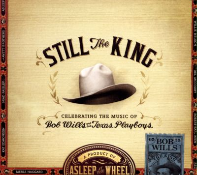 Still the King: Celebrating the Music of Bob Wills and His Texas Playboys