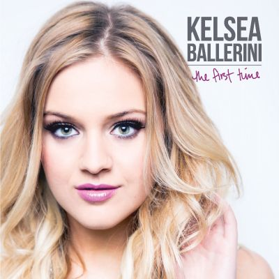 The first time / Kelsea Ballerini.