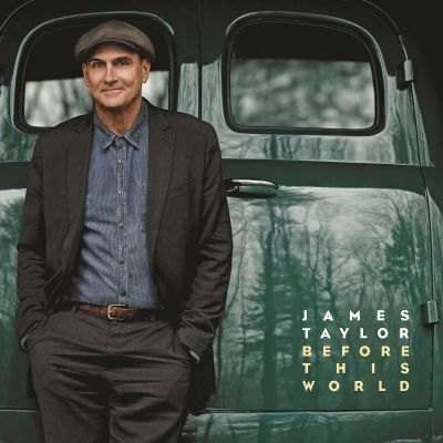 Before this world / James Taylor.