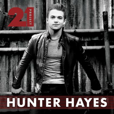 The 21 project / Hunter Hayes.