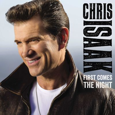 First comes the night / Chris Isaak.