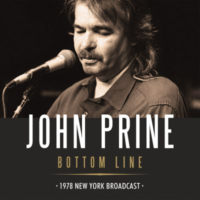 Bottom Line : 1978 New York broadcast / John Prine.