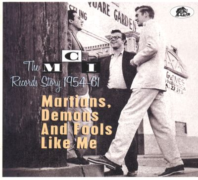 Martians, Demons & Fools Like Me: The MCI Records Story, 1954-61