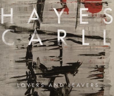 Lovers and leavers / Hayes Carll.