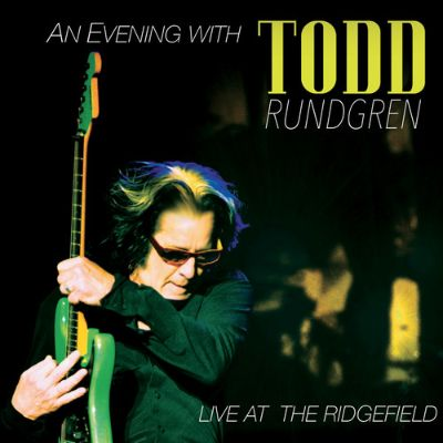 An evening with Todd Rundgren : live at the Ridgefield.