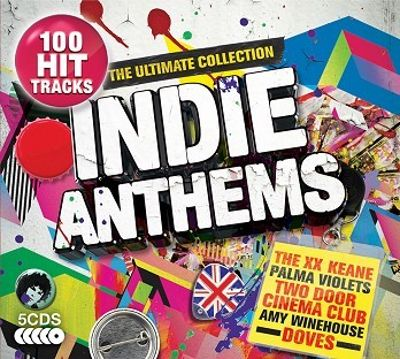 Indie Anthems: The Ultimate Collection
