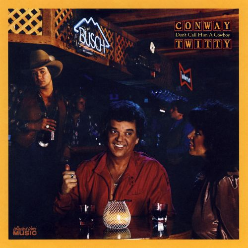 Dont Call Him a Cowboy - Conway Twitty | Songs, Reviews