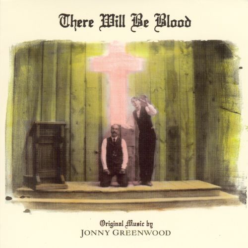 There Will Be Blood [Original Soundtrack]