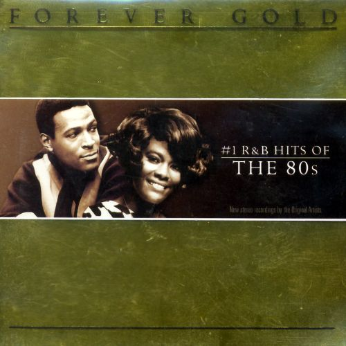 forever gold  number 1  r u0026b hits of the 80s