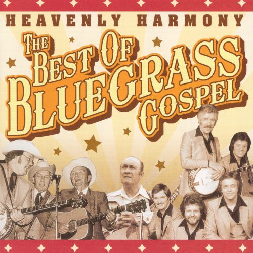Heavenly Harmony: The Best of Bluegrass
