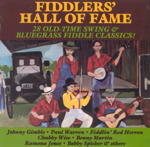 Fiddlers' Hall of Fame: 28 Old-Time Swing & Bluegrass Fiddle Classics!