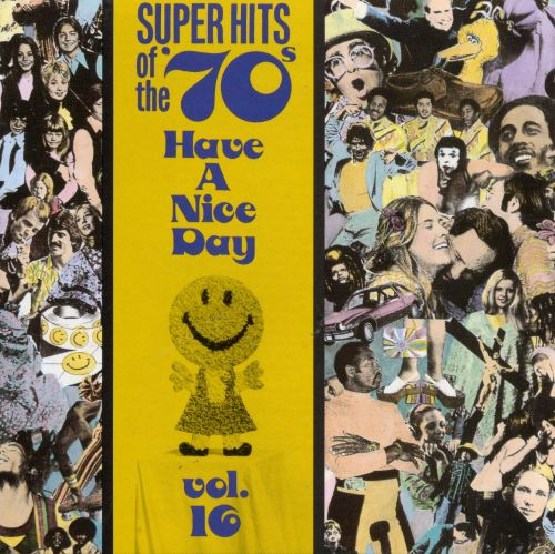Super Hits of the '70s: Have a Nice Day, Vol. 16