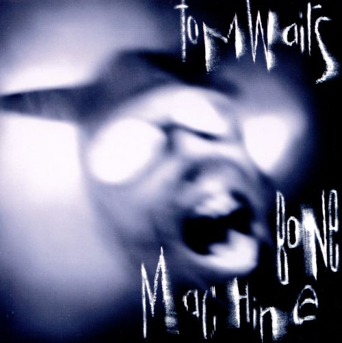 Bone Machine- Tom Waits (1992)