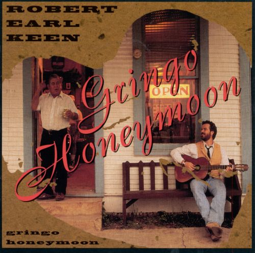 Gringo honeymoon / Robert Earl Keen.
