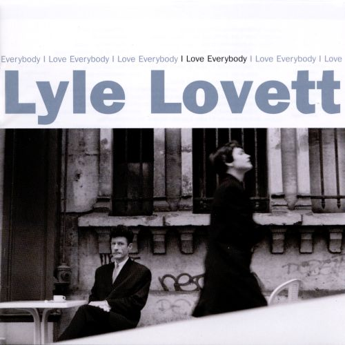 I love everybody / Lyle Lovett.