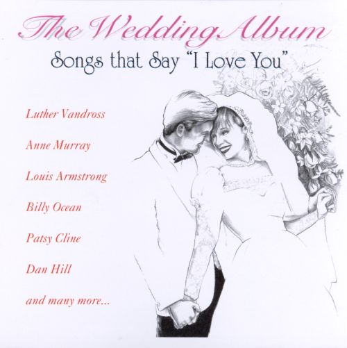 Wedding Album: Songs That Say I Love You