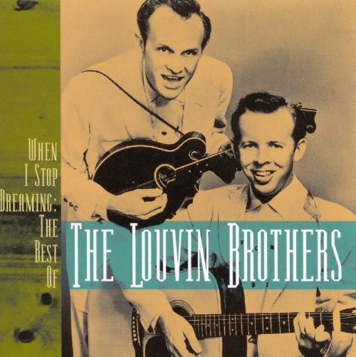 When I Stop Dreaming: The Best of the Louvin Brothers