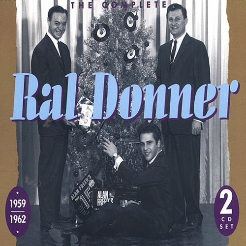 The Complete Ral Donner, 1959-1962