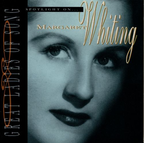 Spotlight on Margaret Whiting [Great Ladies of Song]
