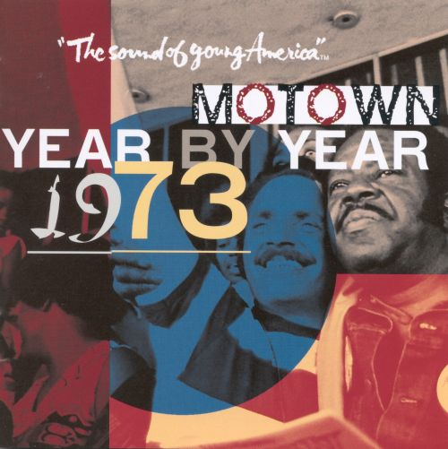 Motown Year By Year: The Sound of Young America, 1973