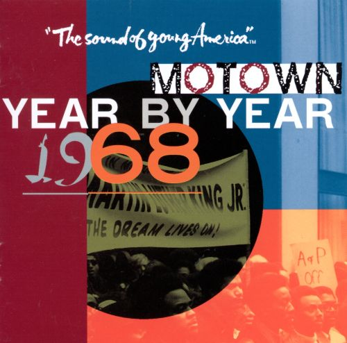 Motown Year By Year: The Sound of Young America, 1968