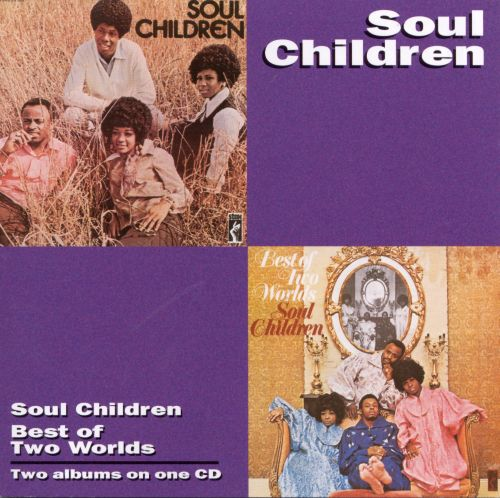 The Soul Children/Best of Two Worlds